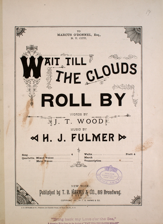 Wait Till the Clouds Roll By, published by T.B. Harms & Co., 819 Broadway, New York, 1881. From the Lester S Levy Sheet Music Collection.